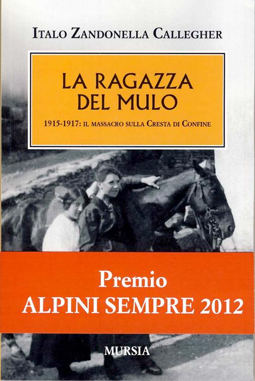 """Presentazione del libro """"La ragazza del mulo. 1915-1917: il massacro sulla Cresta di Confine"""""""